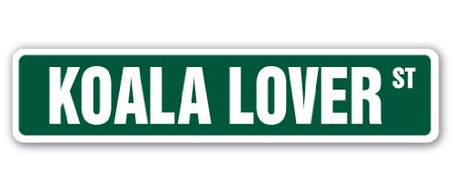 "Koala Lover Street Sign Australia Lover Bear Marsupial | Indoor/Outdoor | �18"" Wide"