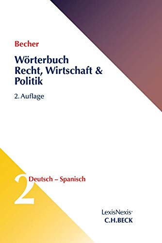 Wörterbuch Recht, Wirtschaft & Politik  Band 2:  Deutsch - Spanisch