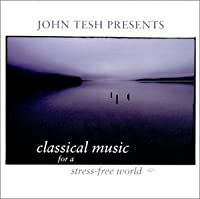 Classical Music For: A Stress Free World