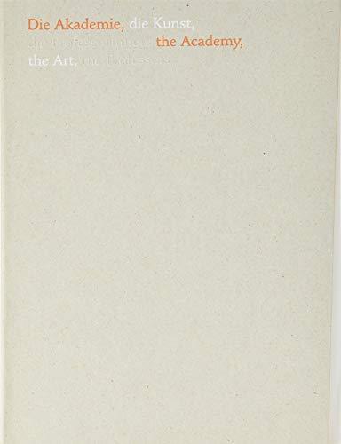 Die Akademie, die Kunst, die ProfessorInnen