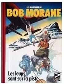 Les Aventures De Bob Morane - Les Loups Sont Sur La Piste Et La Couronne De Golconde