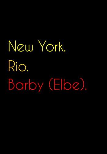 New York. Rio. Barby (Elbe).: Witziges Notizbuch | Tagebuch DIN A5, liniert....