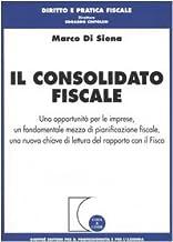 Il consolidato fiscale. Una opportunità per le imprese, un fondamentale mezzo di pianificazione fiscale, una nuova chiave ...