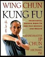 Wing Chun: Traditional Chinese Kung Fu for Self-Defense and Health: Traditional Chinese King Fu for Self-Defense and Health