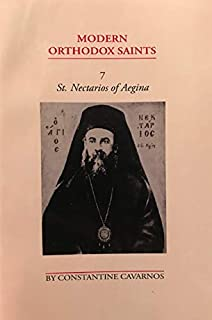 St. Nectarios of Aegina: Metropolitan of Pentapolis, great theologian, philosopher, moralist, educator, ascetic, mystic, miracle-worker and healter : ... his teaching on God (Modern Orthodox saints)