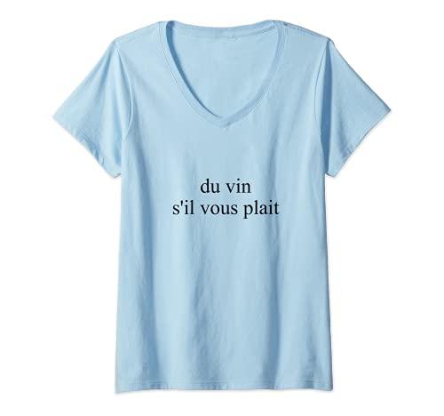 Mujer Vino Por Favor Du Vin S'il Vous Plait Turista de Idiomas Franceses Camiseta Cuello V