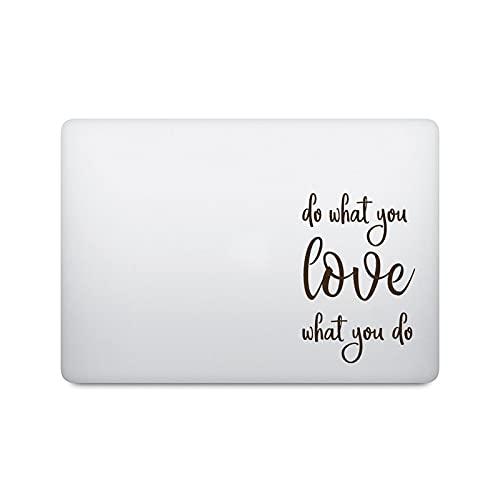 Do What You Love Quote - Adhesivo para portátil MacBook Pro Air Retina 11 12 16 pulgadas Touch Bar 13 15 pulgadas Mac Book Skin 14 pulgadas Notebook Decal-Negro Decal-Other 17 pulgadas Laptop