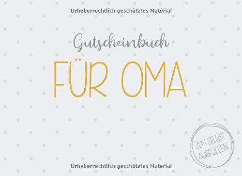 Gutscheinbuch für Oma zum selbst ausfüllen: 20 Gutscheine als Geschenk für die Großmutter, Geschenkidee zum Geburtstag oder zu Weihnachten