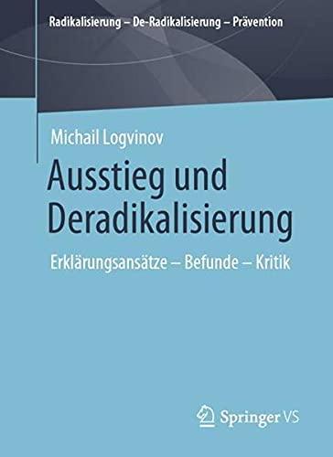 Ausstieg und Deradikalisierung: Erklärungsansätze – Befunde – Kritik (Radikalisierung – De-R