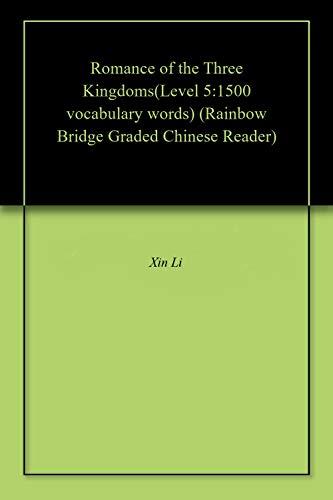 Romance of the Three Kingdoms(Level 5:1500 vocabulary words) (Rainbow Bridge Graded Chinese Reader) (English Edition)