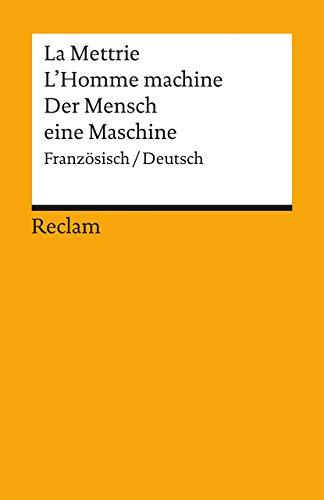 L\'Homme Machine / Der Mensch eine Maschine: Französisch/Deutsch (Reclams Universal-Bibliothek)