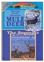 Hunting Rocky Mountain Mule Deer / The Supreme Challenge