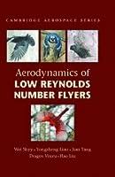 Aerodynamics of Low Reynolds Number Flyers (Cambridge Aerospace Series)