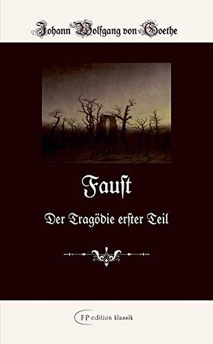Faust: Der Tragödie erster Teil (FP edition klassik: Die kleinen Feinen)