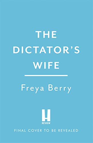 The Dictator's Wife: Behind her smile lies a secret... The darkly gripping debut of the year (English Edition)