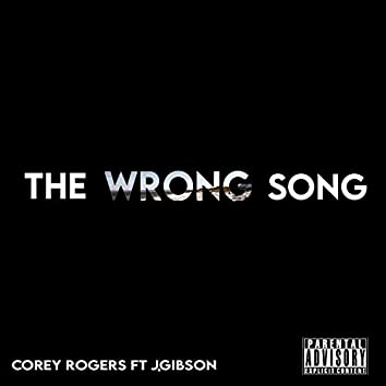 The Wrong Song (feat. J.Gibson)