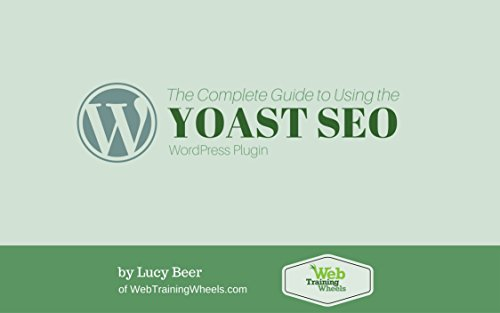 The Complete Guide To Using The Yoast SEO WordPress Plugin (English Edition)