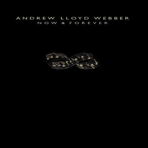 Andrew Lloyd Webber: Now & Forever