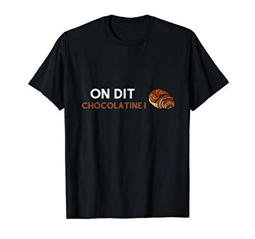 On dit chocolatine ! idée cadeau drôle et originale T-Shirt