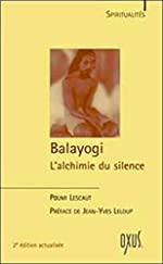 Balayogi - L'alchimie du silence de Poumi Lescaut
