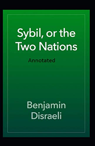 Sybil or The Two Nations Annotated