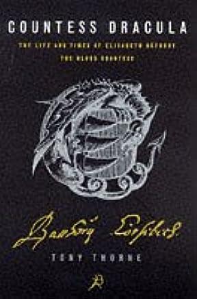 Countess Dracula : Life and Times of Elisabeth Bathory, the Blood Countess Paperback – January 31, 1998