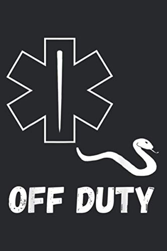 Off Duty Paramedic Medic Emergency First Responder Funny Emt: Undated Notebook Planner - Daily Planner Journal, To Do List Notebook, Daily Organizer (6