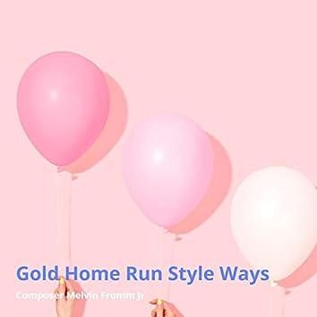 Gold Home Run Style Ways