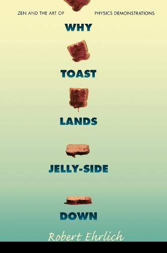 Why Toast Lands Jelly-Side Down: Zen and the Art of Physics Demonstrations