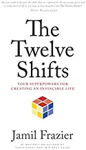 The Twelve Shifts: Your Superpowers for Creating an Invincible Life