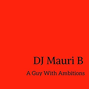 A Guy With Ambitions