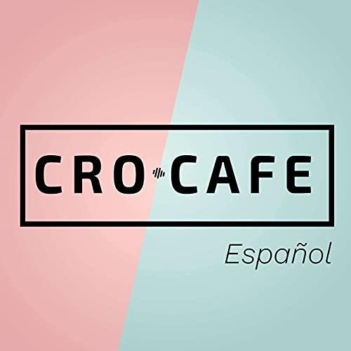 CRO.CAFE Español Podcast By Ricardo Tayar cover art