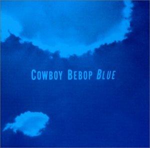 COWBOY BEBOP SOUNDTRACK 3 - BLUE