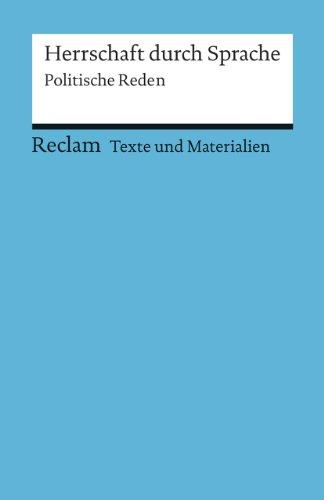 Herrschaft durch Sprache: Politische Reden. Für die Sekundarstufe (Texte und Materialien für den Unterricht) (Reclams Universal-Bibliothek)