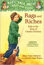 Magic Tree House Research Guide #22: Rags and Riches: Kids in the Time of Charles Dickens: A Nonfiction Companion to A Ghost Tale for Christmas Time by Mary Pope Osborne, Natalie Pope Boyce, Sal Murdocca