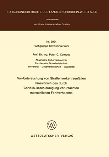 Vor-Untersuchung von Straßenverkehrsunfällen hinsichtlich des durch Coriolis-Beschleunigung verursachten menschlichen Fehlverhaltens (Forschungsberichte des Landes Nordrhein-Westfalen, Band 3094)