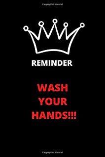 REMINDER WASH YOUR HANDS!!!: In the form of a notebook to learn the habit of washing hands, mandatory in pandemic times, C...