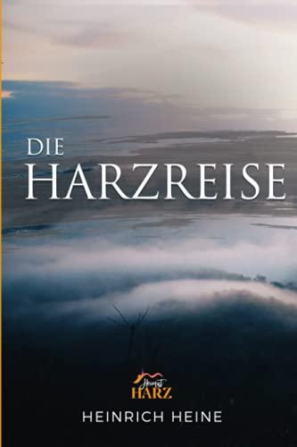 Die Harzreise (illustriert mit Bildern aus dem Harz)