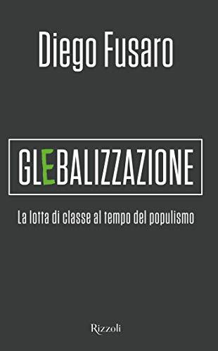 Glebalizzazione: La lotta di classe al tempo del populismo
