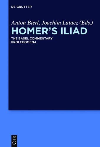 Prolegomena (Homer's Iliad the Basel Commentary)