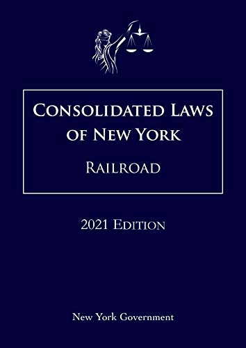 Consolidated Laws of New York Railroad 2021 Edition (English Edition)