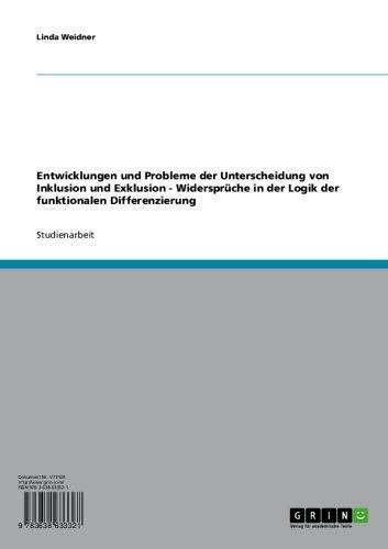 Entwicklungen und Probleme der Unterscheidung von Inklusion und Exklusion - Widersprüche in der Logik der funktionalen Differenzierung