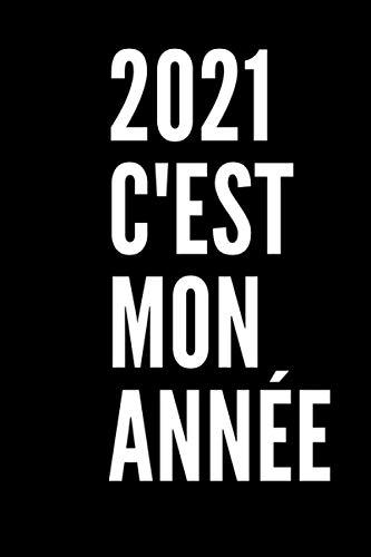 2021 c'est mon année: 2021 c'est mon année/Agenda Journalier2021 /carner pour la nouvelle annee 2021 / Agenda Familial 2021/Calendrier de Janvier 2020 à Décembre 2021
