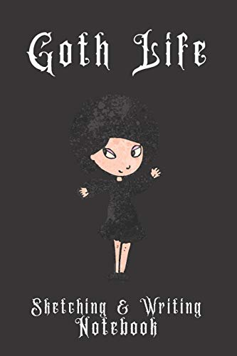 Goth Life Sketching & Writing Notebook: Half Drawing Space & Half Lined Pages for Sketching Doodling Story Writing Notes School Work Practice | Goth Girl - Gothic Series