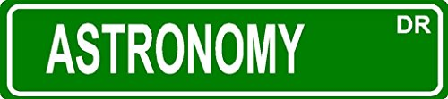 """ASTRONOMY Aluminum street sign 4""""x18"""" great Décor for any room or garage."""