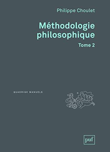 Méthodologie philosophique. Tome 2
