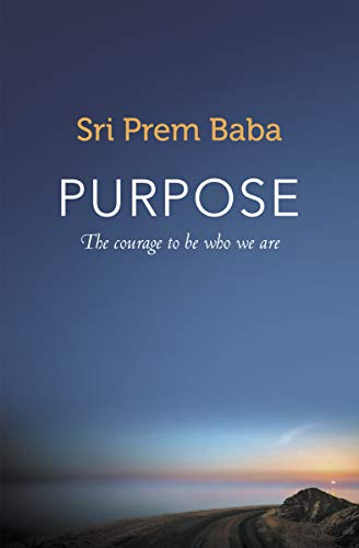 Purpose: The courage to be who we are (English Edition)