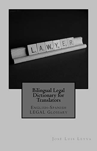 Bilingual Legal Dictionary for Translators: English-Spanish LEGAL Glossary