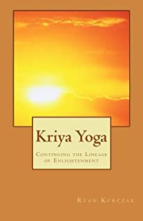 Kriya Yoga: Continuing the Lineage of Enlightenment