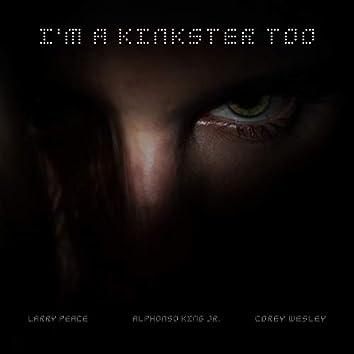 I'm a Kinkster Too